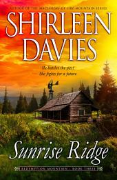 Sunrise Ridge: Redemption Mountain Historical Western Romance