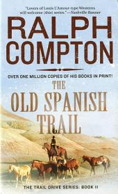 The Old Spanish Trail: The Trail Drive