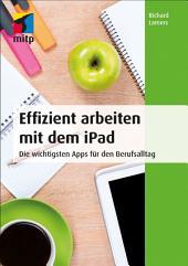 Effizient arbeiten mit dem iPad: Die wichtigsten Apps für den Berufsalltag