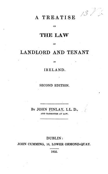 A Treatise On The Law Of Landlord And Tenant In Ireland