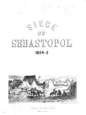 (Siege of Sebastopol, 1854-5). Journal of the operations conducted by the Corps of royal engineers, by H.C. Elphinstone (sir H.D. Jones) Pt.1,2. [With] Maps and plans. by W.E.M. Reilly [entitled] An account of the artillery operations conducted by the Royal artillery and Royal naval brigade: Volume 1