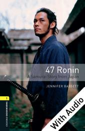 47 Ronin: A Samurai Story from Japan - With Audio Level 1 Oxford Bookworms Library: Edition 3