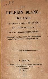 Le pélerin blanc: drame en trois actes