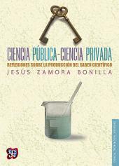 Ciencia pública-ciencia privada: Reflexiones sobre la producción del saber científico