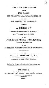 The peculiar claims which the Society for promoting Christian knowledge has upon the liberality of churchmen, a sermon