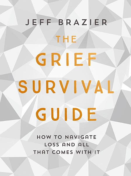 Download The Grief Survival Guide Book