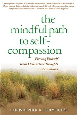 The Mindful Path to Self Compassion PDF