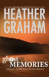 Ghost Memories: Prequel to the Bone Island Trilogy