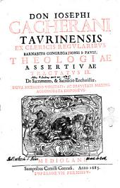 Don Iosephi Cacherani Taurinensis ... Theologiæ assertiuæ tractatus 9. De sacramento, & sacrificio Eucharistiæ, noua methodo vtilitati, ac breuitati maxime accomodata dispositus