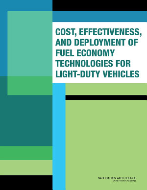 Cost, Effectiveness, and Deployment of Fuel Economy Technologies for Light-Duty Vehicles