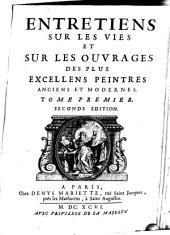 Entretiens sur les vies et sur les ouvrages de plus excellens peintres anciens et modernes: 1 (1696)