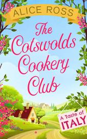 The Cotswolds Cookery Club: A Taste of Italy -: Book 1