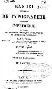 Manuel nouveau de typographie-imprimerie: Deuxième partie (301-518 p., 7 h. de lám. pleg.)