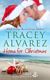 Home For Christmas: (Stewart Island Book 9: A New Zealand Christmas Holiday Romance)