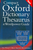 Compact Oxford Dictionary  Thesaurus  and Wordpower Guide PDF