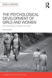 The Psychological Development of Girls and Women: Rethinking change in time, Edition 2
