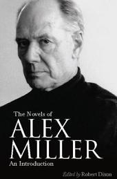 The Novels of Alex Miller: An Introduction