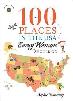 100 Places in the USA Every Woman Should Go PDF