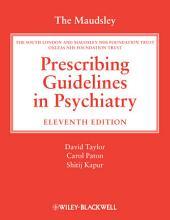 The Maudsley Prescribing Guidelines in Psychiatry: Edition 11