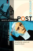 Who s Afraid of Postmodernism   The Church and Postmodern Culture  PDF