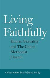 Living Faithfully: Human Sexuality and The United Methodist Church