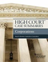 High Court Case Summaries, Corporations (Keyed to Bauman 8th): Edition 8