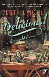 Delicious! En utsökt roman!