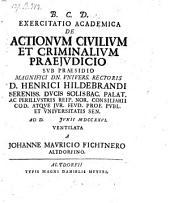 De actionum civilium et criminalium praejudicio. resp.: Johanne Mauritio Fichtner. - Altdorfii, Meyer 1726