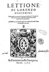 Lettione di Lorenzo Giacomini: nella quale con autorità di più graui scrittori si dimostra la virtù, e non alcuno altro bene seperato da quella, poter fare l'huomo felice ..