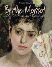 Berthe Morisot: 165 Paintings and Drawings