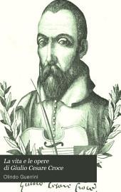 La vita e le opere di Giulio Cesare Croce: monografia