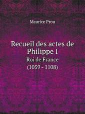 Recueil des actes de Philippe I