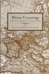 Rhine Crossings: France and Germany in Love and War