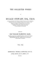 The Collected Works of Dugald Stewart: Lectures on political economy ... To which is prefixed part third of the Outlines of moral philosophy. 1855.56