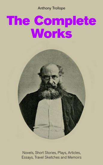 The Complete Works  Novels  Short Stories  Plays  Articles  Essays  Travel Sketches and Memoirs PDF