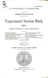 Experiment station work, XL: insoluble phosphates, soluble oils for San Jose scale, forms and methods of applying lime, corn as food for man, sediment in irrigation water, storing preserves and canned goods, hardy Bermuda grass, incubation of chickens, Williamson method of corn culture, prevention of nodule disease in lambs, killing sassafras sprouts, some milk terms