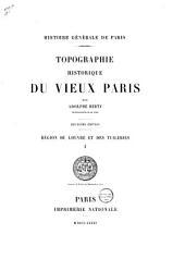Topographie historique du vieux Paris: Région du Louvre et des Tuileries, Volume1,Numéro1