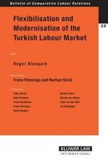 Flexibilisation and Modernisation of the Turkish Labour Market PDF