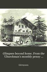 Glimpses beyond home. From the 'Churchman's monthly penny magazine'.