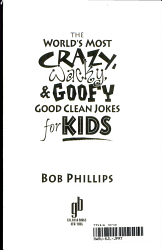The World s Most Crazy  Wacky    Goofy Good Clean Jokes for Kids PDF