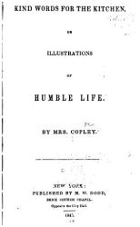 Kind Words For The Kitchen Or Illustrations Of Humble Life Book PDF