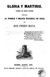 Gloria y martirio: poema en tres cantos dedicado al pueblo y milicia nacional de Reus