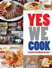 Yes we cook: 50 recettes made in USA