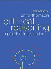 Critical Reasoning: A Practical Introduction, Edition 3