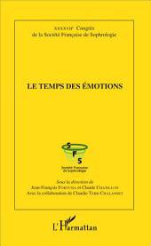 Le temps des émotions: XXXXVIIe Congrès de la Société Française de Sociologie
