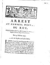 Arrest du Conseil d'Estat du Roy, concernant les distributeurs de remedes, & la police des trois corps de la médecine: du 13 Octobre 1752, extrait des registres du Conseil d'Estat