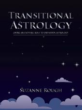 Transitional Astrology: Giving an Esoteric Role to Orthodox Astrology