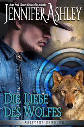 Die Liebe des Wolfes: Shifters Unbound