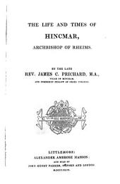 The life and times of Hincmar, archbishop of Rheims
