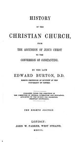 History of the Christian Church from the Ascension of Jesus Christ to the Conversion of Constantine